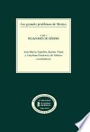 Los grandes problemas de México. Relaciones de género. T-VIII