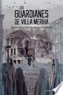 Los Guardianes de Villa Meriha
