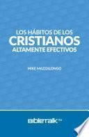 Los hábitos de los cristianos altamente efectivos