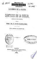 Los himnos de la Iglesia y cánticos de la Biblia, puestos en verso castellanopor el Pbro. Dr. D. Justo Barbagero
