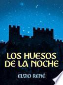 LOS HUESOS DE LA NOCHE