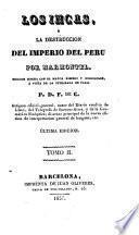 Los Incas o la destrucción del imperio del Perú edición hecha con el major esmero y corrección a vista de la publicada en Paris B.D.T. de C., 2