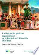 Los inicios del gobierno representativo en la República de Colombia, 1818-1821