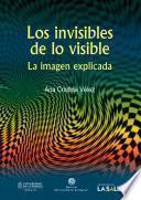 Los invisibles de lo visible