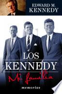 Los Kennedy. Mi familia