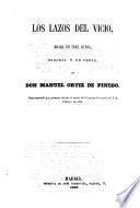 Los lazos del vicio; drama en 3 actos; original y en prosa