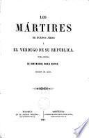 Los mártires de Buenos Aires; ó, El verdugo de su República