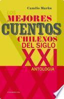 Los mejores cuentos chilenos del siglo XXI