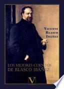 Los mejores cuentos de Blasco Ibáñez
