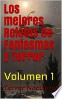 Los Mejores Relatos de Fantasmas y Terror