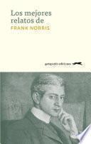 Los mejores relatos de Frank Norris
