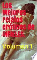 Los Mejores Relatos Eróticos de INFIELES. Relatos eróticos del 2021.: Historias de sexo explícito, pasión y erotismo. Amor o romance, traición y placer. (Libros eróticos 2021)