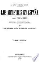 Los ministros en España desde 1800 á 1869