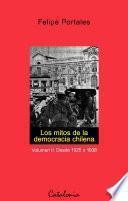Los mitos de la democracia chilena. Vol II. Desde 1925 a 1938