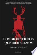 Los monstruos que merecemos