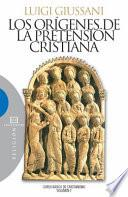 Los orígenes de la pretensión cristiana