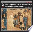 Los orígenes de la Reconquista en el reino asturiano