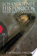 Los orígenes históricos del cristianismo
