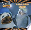 Los Pingüinos de Madagascar. Yo fui un pingüino zombi