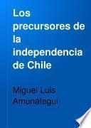 Los precursores de la independencia de Chile