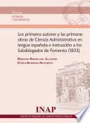Los primeros autores y la primeras obras de Ciencia Administrativa en lengua española e instrucción a los Subdelegados de Fomento (1833)
