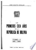 Los primeros cien años de la republica de Bolivia ...: 1861-1890
