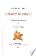 Los primitivos habitantes del Uruguay