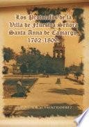 Los Protocolos de la Villa de Nuestra Señora Santa Anna de Camargo. 1762-1809.