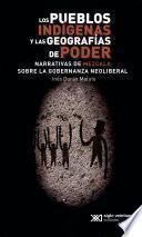 Los pueblos indígenas y las geografías de poder