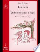 Los raros y Quisimos tanto a Bapu