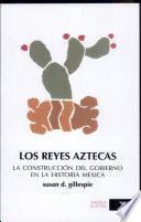 Los reyes aztecas