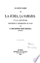 Los santos lugares de la Judea, la Samaria y la Galilea