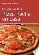 Los secretos de la pizza hecha en casa