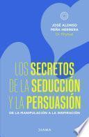 Los secretos de la seducción y la persuasión