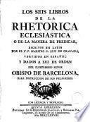 Los Seis libros de la rhetorica eclesiastica, o, De la manera de predicar