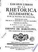 Los Seis libros de la rhetorica eclesiastica, o de la manera de predicar
