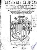 Los seis libros primeros de la geometria de Euclides. Traduzidos en lẽgua Española por R. Çamorano
