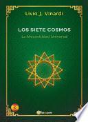 Los Siete Cosmos – La Mecanicidad Universal (EN ESPAÑOL)