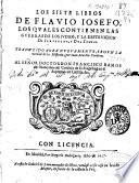 Los siete libros de Flavio Iosefo, los quales contienen las guerras de los Iudios, y la destruicion de Ierusalen, y del templo