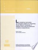 Los sistemas nacionales de inversión pública en Argentina, Brasil, México, Venezuela, y España como caso de referencia (cuadros comparativos)