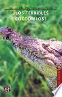¿Los terribles cocodrilos?
