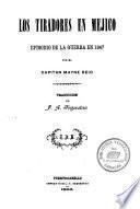 Los tiradores en Méjico. Episódio de la guerra en 1847 ... Traducción de J. A. Segrestáa