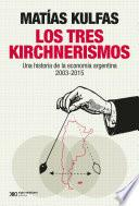 Los tres kirchnerismos
