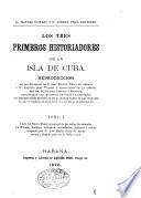 Los tres primeros historiadores de la isla de Cuba