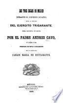 Los tres siglos de Méjico durante el gobierno español, hasta la entrada del ejército trigarante
