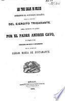 Los tres siglos de Mejico durante el gobierno Espanol...