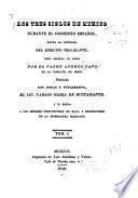 Los tres siglos de México durante el gobierno español