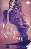 Los últimos días de Saint Pierre (Ganador IV premio internacional HQÑ)