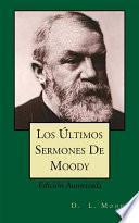 Los Últimos Sermones De Moody