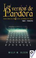 Los versos de Pandora. Tomo I - Principio